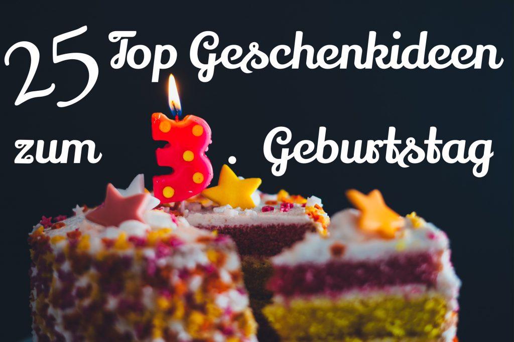 Die Top 25 Geschenke zum 3. Geburtstag