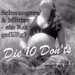 Schwangere und Mütter – ein Rat gefällig? NEIN, danke!