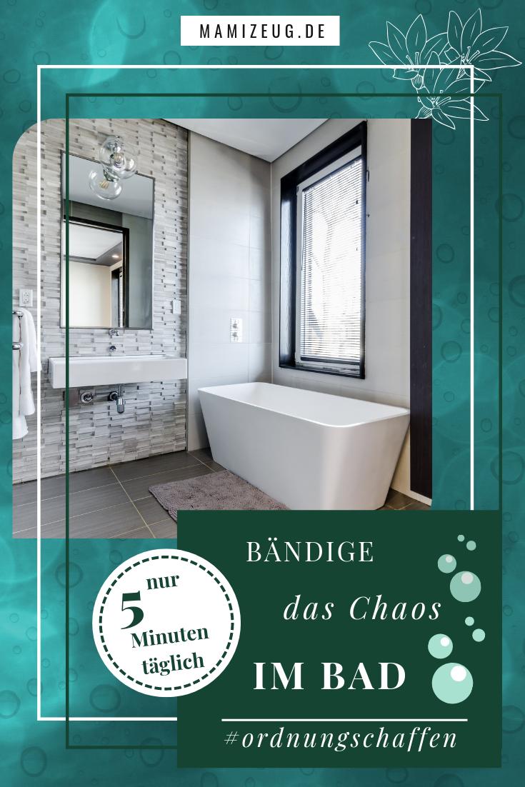Bändige das Chaos im Bad in nur 15 Minuten pro Tag - mamizeug.de