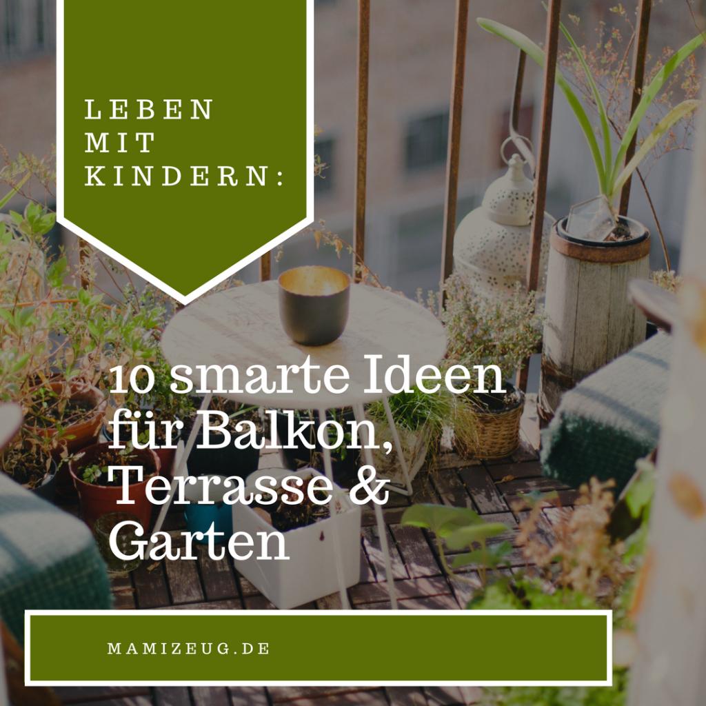 Leben mit Kindern: 10 smarte Ideen für Balkon, Terrasse und Garten