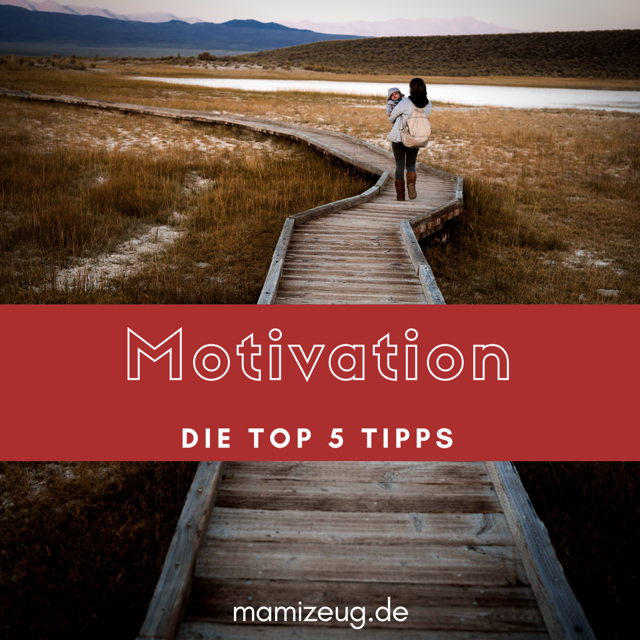 Motivation: Die Top 5 Tipps