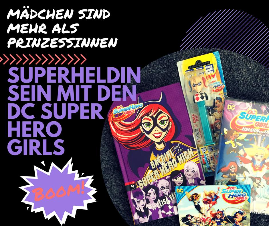 [Anzeige] Mädchen sind mehr als nur Prinzessinnen: Superheldin sein mit den DC Super Hero Girls