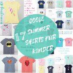 17 Coole Summer Shirts für Kinder