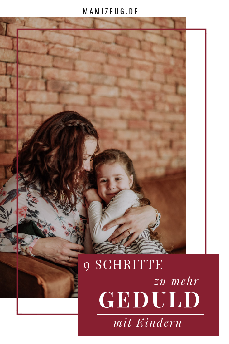 9 Schritte Zu Mehr Geduld Mit Kindern Mamizeug De Mama